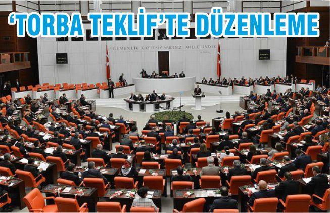 'TORBA TEKLİF'TE DEĞİŞİKLİK