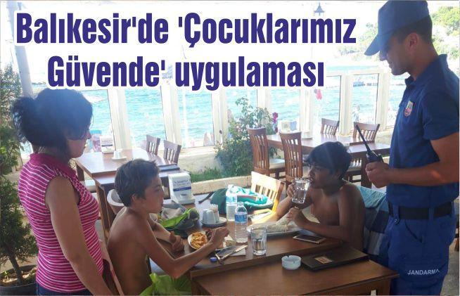 Balıkesir'de 'Çocuklarımız Güvende' uygulaması