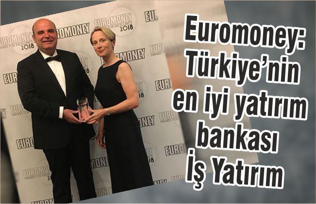 Euromoney: Türkiye'nin en iyi yatırım bankası İş Yatırım