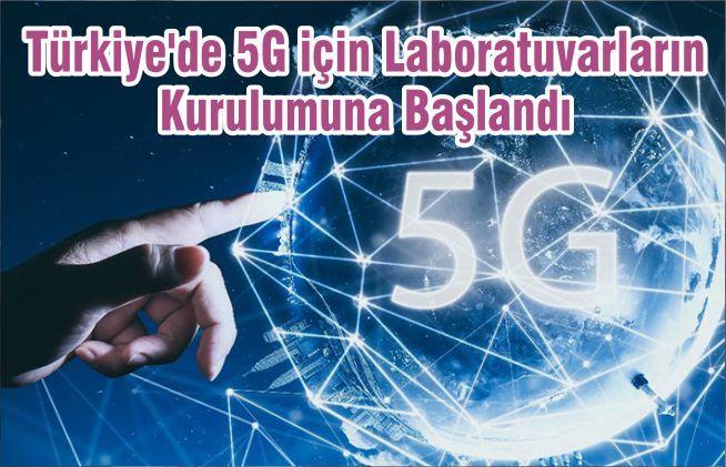 Türkiye'de 5G için Laboratuvarların Kurulumuna Başlandı