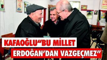 """Kafaoğlu: """"Bu millet Erdoğan'dan vazgeçmez"""""""
