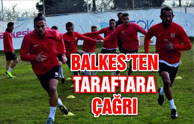BALKES'TEN TARAFTARA DESTEK ÇAĞRISI